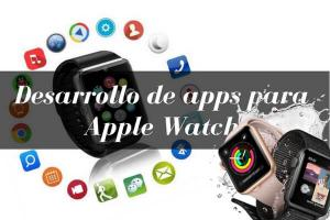 desarrollo apple watch, desarrollo iwatch