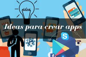 ideas crear apps